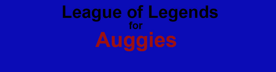 League of Legends for Auggies